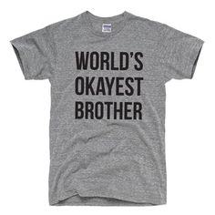 World's Okayest Brother T Shirt Funny Siblings Tee for gift Brothers #Gildan #ShortSleeve