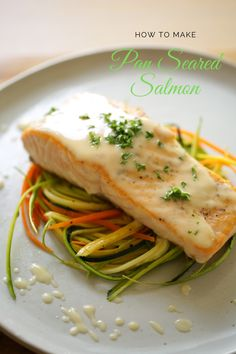 A delicious summer recipe for pan-seared salmon. Moist and flakey fish, with a decadent creamy butter sauce on top of charming veggie nests. A great French recipe for summer!   #entertainingwithbeth #FrenchRecipe #SalmonRecipes #SummerEntertaining Fish Dishes, Seafood Dishes, Seafood Recipes, Seared Salmon Recipes, Pan Seared Salmon, Baked Salmon, Seared Fish, Grilled Salmon, Salmon Seasoning