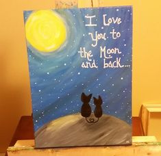 I love you to the moon and back kitty, acrylic painting on canvas by amanda Clarke. I would make this but with two dogs instead :D Cat Painting, Art Lessons, Night Painting, Art Painting, Back Painting, Canvas, Painting Inspiration, Canvas Art, Acrylic Painting Canvas