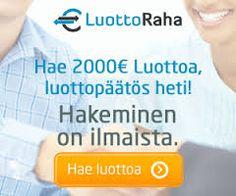 Rahaa,Hintaa,nappulaa,fyrkkaa 2016!: LuottoRaha 2016 2000€ jatkuva luotto!