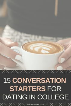Whether in the real word or in college, dating is hard. We compiled 15 conversation starters to make things a little bit easier.