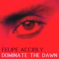 Felipe Accioly - Dominate the Dawn por Felipe Accioly 1 na SoundCloud