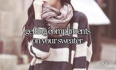 Getting compliments on your sweater
