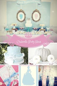 Top 10 ideas for creating and styling a magical Cinderella Princess Birthday Party- decorations, decor, birthday cake, party food and party games