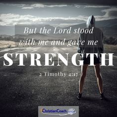 But the Lord stood with me and gave me strength. 2 Timothy 4:17 #godlyquotes #scriptureoftheday #CCInstitute Christian Life Coaching, Timothy 4, Life Coach Training, Scripture Of The Day, Life Coaching Tools, Give Me Strength, Quotes About God, Christian Quotes, Scriptures