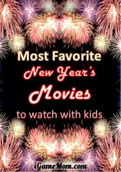 Favorite New Year Eve Movie for Kids, from toddler to high school -- all with New Year's Eve scenes