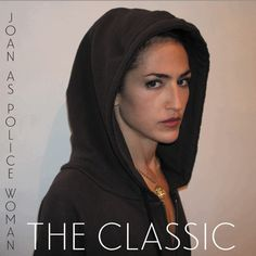 New Release - Joan As Police Woman - The Classic