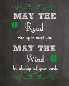 May the Road Rise Up to Meet You. May the Wind Be Always At Your Back. Irish Blessing. Chalkboard St. Patrick's Day Free Printable