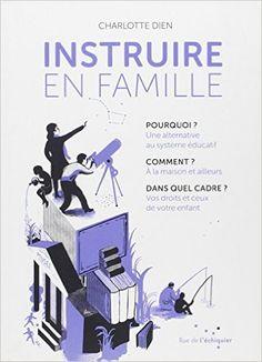 Amazon.fr - Instruire en famille - Charlotte Dien - Livres