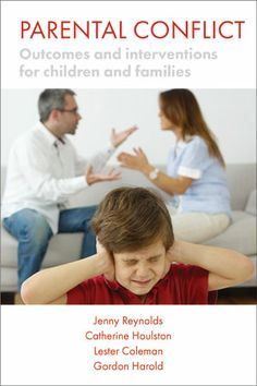 Parental conflict : outcomes and interventions for children and families by Jenny Reynolds, Catherine Houlston, Lester Coleman, Gordon Harold. Classmark: 25.2.REY.2a-b