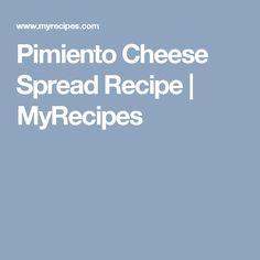 Pimiento Cheese Spread Recipe | MyRecipes