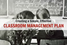 Eat. Write. Teach.: Creating a Simple, Effective Classroom Management Plan