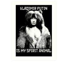 Putin is my spirit animal Art Print
