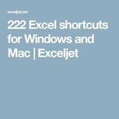 222 Excel shortcuts for Windows and Mac | Exceljet