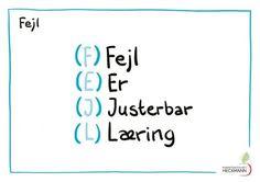 Det er så utrolig rigtigt, så det må vi hellere huske: Fejl er justerbar læring Words Quotes, Wise Words, Qoutes, Sayings, Life Rules, Great Words, Quotations, Best Quotes, Texts