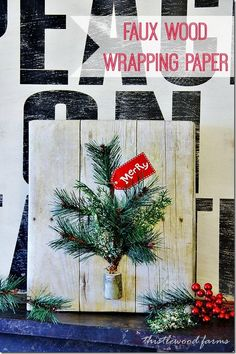 Use this faux wood wallpaper from the hobby section of the craft store for an inexpensive gift wrap idea!  Add an evergreen pick to create a tree on the package.  thistlewoodfarms.com