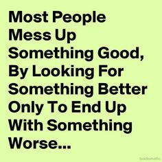 Most-People-Mess-Up-Something-Good-By-Looking-For (800×800)