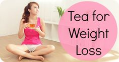 Tea for Weight Loss  http://healthpositiveinfo.com/tea-for-weight-loss.html