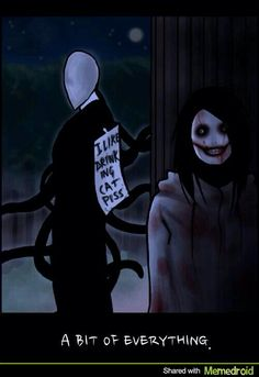Hahahahahahahahahahahahah you have done it again Jeff slenderman was really mad the last time you did it X|