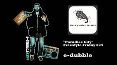 e-dubble - Paradise City (Freestyle Friday #24)