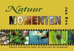 Natuurfotograaf en IVN-gids Jan Bos maakte in de afgelopen 35 jaar duizenden dia's en digitale foto's.  Voor zijn boek NATUURMOMENTEN heeft hij een selectie gemaakt van zijn mooiste beelden. Samen met zijn eigen verhalen zijn ze gebundeld in een uniek boekwerkje.   ISBN: 978-90-77724-17-0