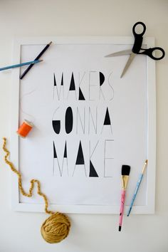 Makers Gonna Make Free Printable - delia creates