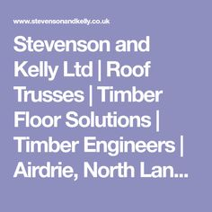 Stevenson and Kelly Ltd | Roof Trusses | Timber Floor Solutions | Timber Engineers | Airdrie, North Lanarkshire