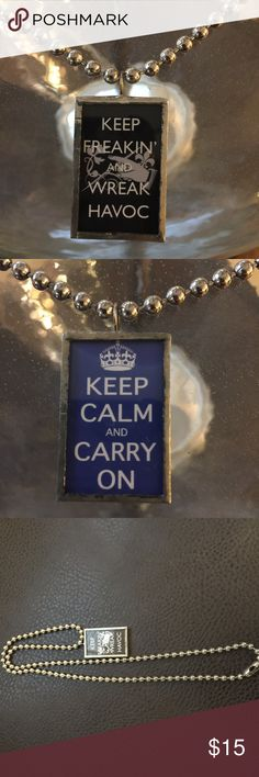 """Keep Freakin & Wreak Havoc custom necklace Fun necklace reverses to the Queen's comforting phrase""""Keep calm and carry on. """" Ball chain is 25"""". Jewelry Necklaces"""