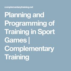 Planning and Programming of Training in Sport Games | Complementary Training