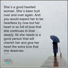 Lessons Learned in Life | She has a good heart.