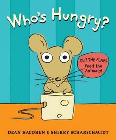 Who's Hungry? is a fun book by Dean Hacohen and Sherry Scharschmidt in which children can flip the flaps to feed the animals.