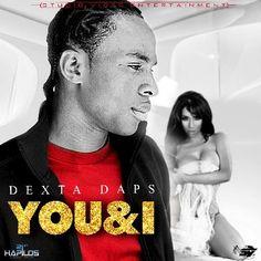 Dexta Daps - You & I -| http://reggaeworldcrew.net/dexta-daps-you-i/
