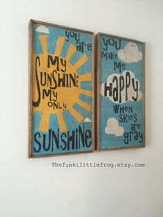 You are my Sunshine my only sunshine you make me happy when skies are gray, handpainted set of signs by TheFunkiLittleFrog