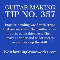 New acoustic guitar makers are going to need to know how to bend wood. This is a lot easier than it sounds, especially if you use my method for practicing and building up to the real thing. See more about this guitar making tip by clicking on the image. Enjoy the post and happy building.