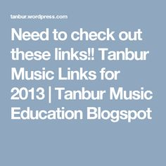 Need to check out these links! Tanbur Music Links for 2013 Music Lesson Plans, Music Lessons, Music Link, Music Education, Songs, How To Plan, Check, Music Ed, Song Books
