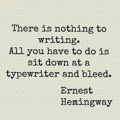 There is nothing to writing.