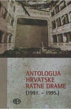 Antologija hrvatske ratne drame : (1991.-1995.). Priredila: Sanja Nikčević. Zagreb, Alfa, 2011.