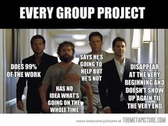 Every group project ever…of course I'm the one on the far left every time!!