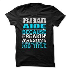 Love being — SPECIAL-EDUCATION-AIDE T Shirts, Hoodies, Sweatshirts - #shirts #t shirts. BUY NOW => https://www.sunfrog.com/No-Category/Love-being--SPECIAL-EDUCATION-AIDE.html?60505