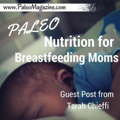 Paleo Nutrition for Breastfeeding Moms – Guest Post from Tarah Chieffi http://paleomagazine.com/paleo-nutrition-for-breastfeeding-moms-guest-post #paleo #primal #diet