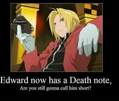 Edward has a Death Note now, still going to call him short?