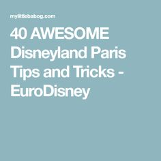 40 AWESOME Disneyland Paris Tips and Tricks - EuroDisney