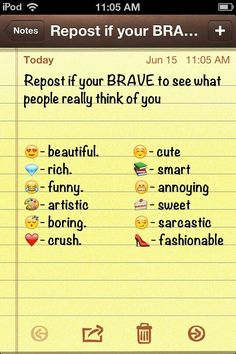 Re-post if your BRAVE to see what people think of you!!! If there are no comments that means I'm boring :-/