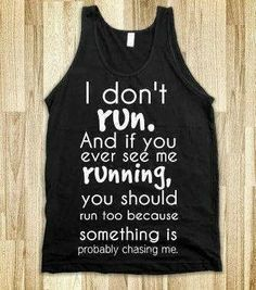 Funny tshirt from skreened. Run like there's a hot guy in front of you and a creepy dude behind you. This is funny. Gq, Creepy Dude, E Mc2, I Work Out, Looks Cool, Laugh Out Loud, Funny Shirts, Sassy Shirts, Funny Workout Shirts