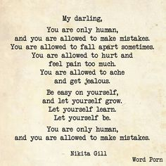 My darling, you are only human- Nikita Gill via Word Porn