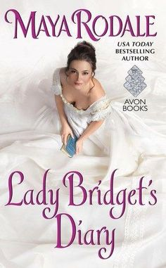 This must-read romance books is perfect for Jane Austen fans: Lady Bridget's Diary by Maya Rodale.