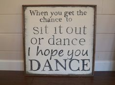 I hope you dance handpainted sign by SweetNumber9 on Etsy, $85.00