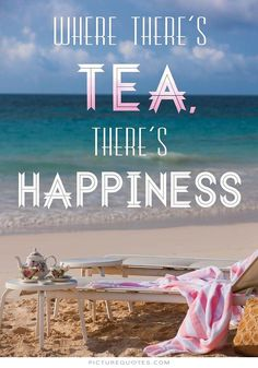 #Happiness #Holidays #Teaquotes #Tea