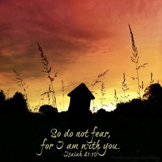 Do not fear, for I am with you. Isaiah 41:10 + Printable