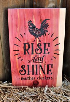 Rise and shine mother cluckers, rise and shine sign, engraved wood sign, chicken decor, farmhouse decor, kitchen signs, made of cedar by Gratefulheartdesign on Etsy